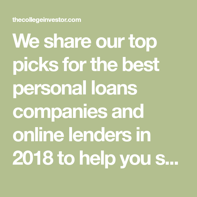 The Best Personal Loan Companies And Online Lenders In 2020 Personal Loans Loan Company Loan