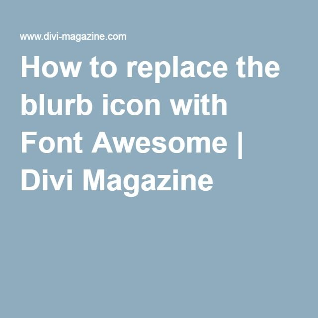 How to replace the blurb icon with Font Awesome | Divi