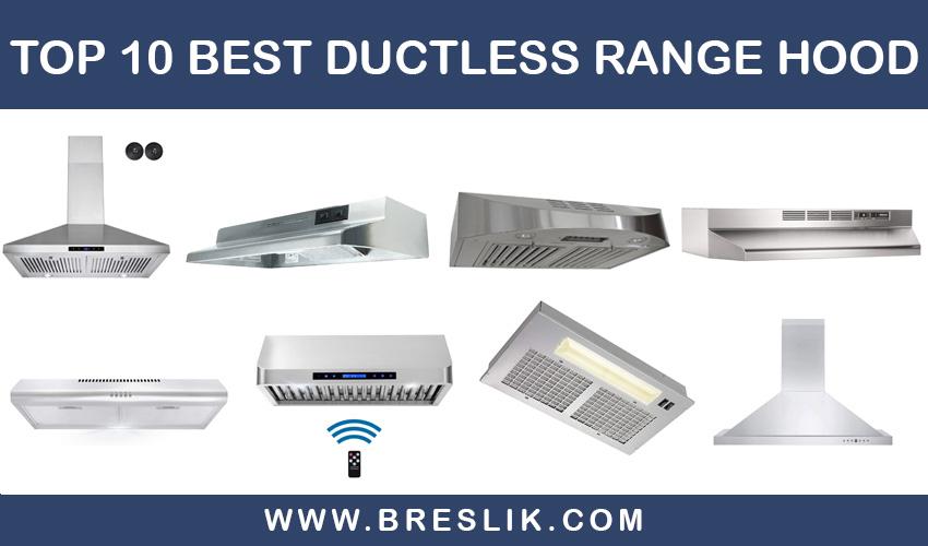 Top 10 Best Ductless Range Hood Reviews Buyer Guide Breslik In 2020 Ductless Range Hood Ductless Range Hood