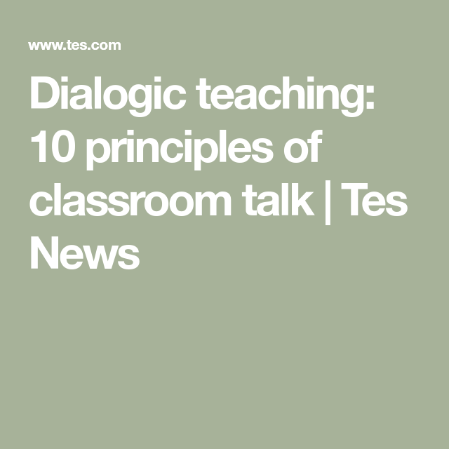 Dialogic teaching 10 principles of classroom talk is part of Teaching, Classroom, Principles, Character education, Pedagogy, Education - What is dialogic teaching and how do you do it effectively  One primary head shares the key principles of this approach