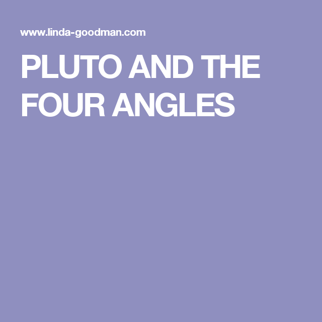 Pluto And The Four Angles From Steven Forrest S The Book Of