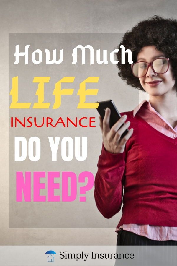 How Much Life Insurance Do I Need In 2019 (Let's Find Out ...