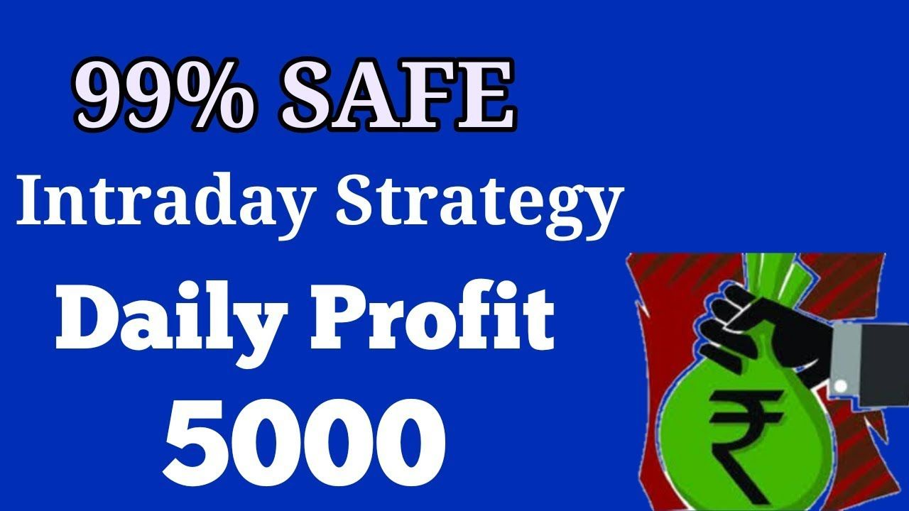Rs 5000 Daily Profit Intraday Strategy Day Trading In India