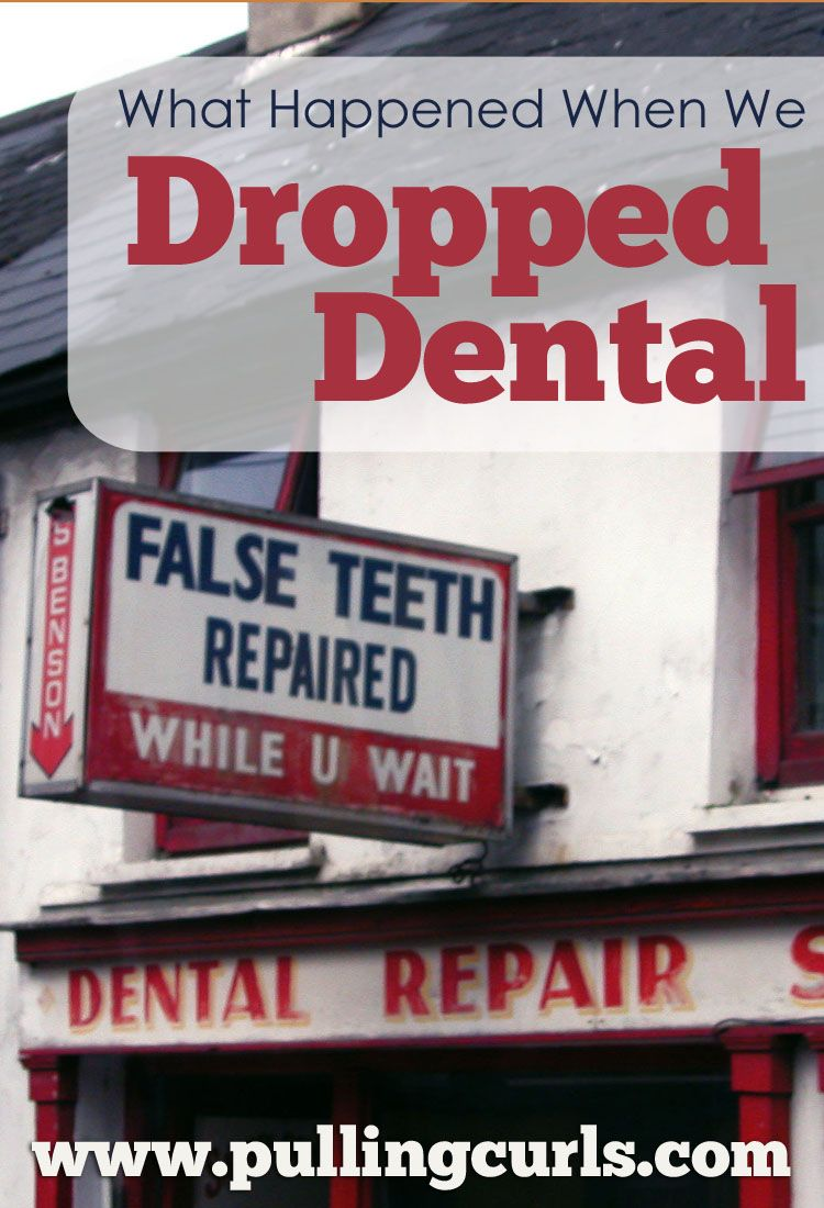 We Dropped our Dental Insurance Dental insurance, Cheap