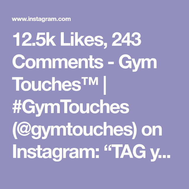 12 5k Likes 243 Comments Gym Touches Gymtouches Gymtouches On Instagram Tag Your Workout Partner Credits Bubble But Workout Partner Workout Gym