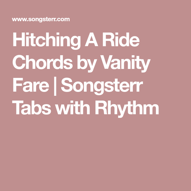 Hitching A Ride Chords by Vanity Fare | Songsterr Tabs with Rhythm ...