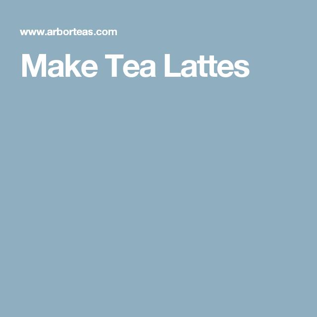 Make Tea Lattes