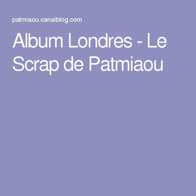 Album Londres - Le Scrap de Patmiaou