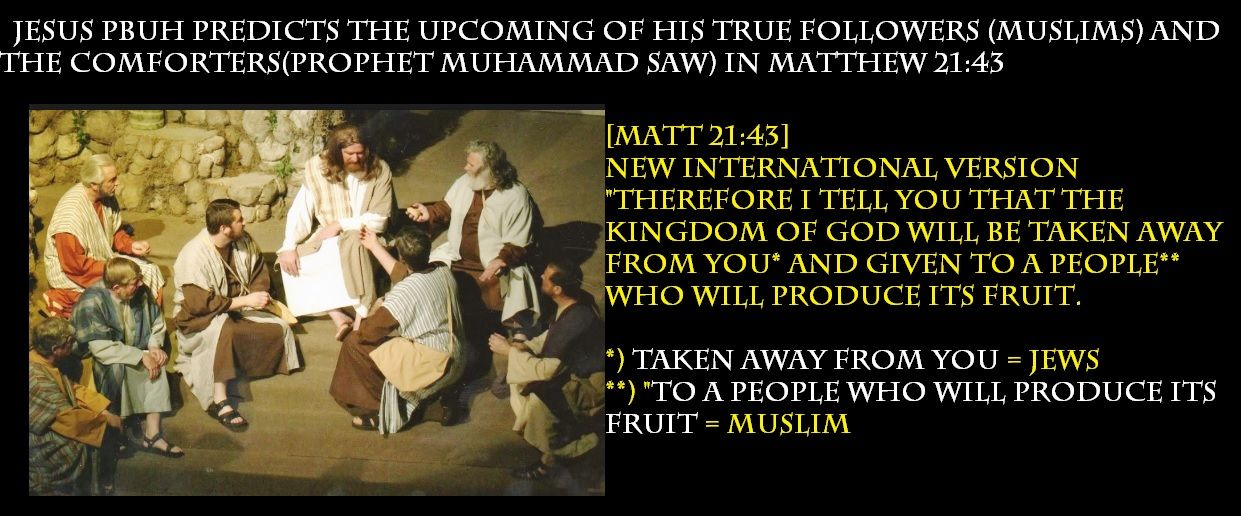 Matthew 21 32 Jesus Pbuh Predict The Muslims Will Replace Jews As Chosen People Jesus The Kingdom Of God Told You So