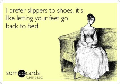 Slipper Quote Funny I Love To Laugh Hilarious