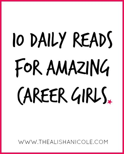 10 Daily Reads For Amazing Career Girls Career