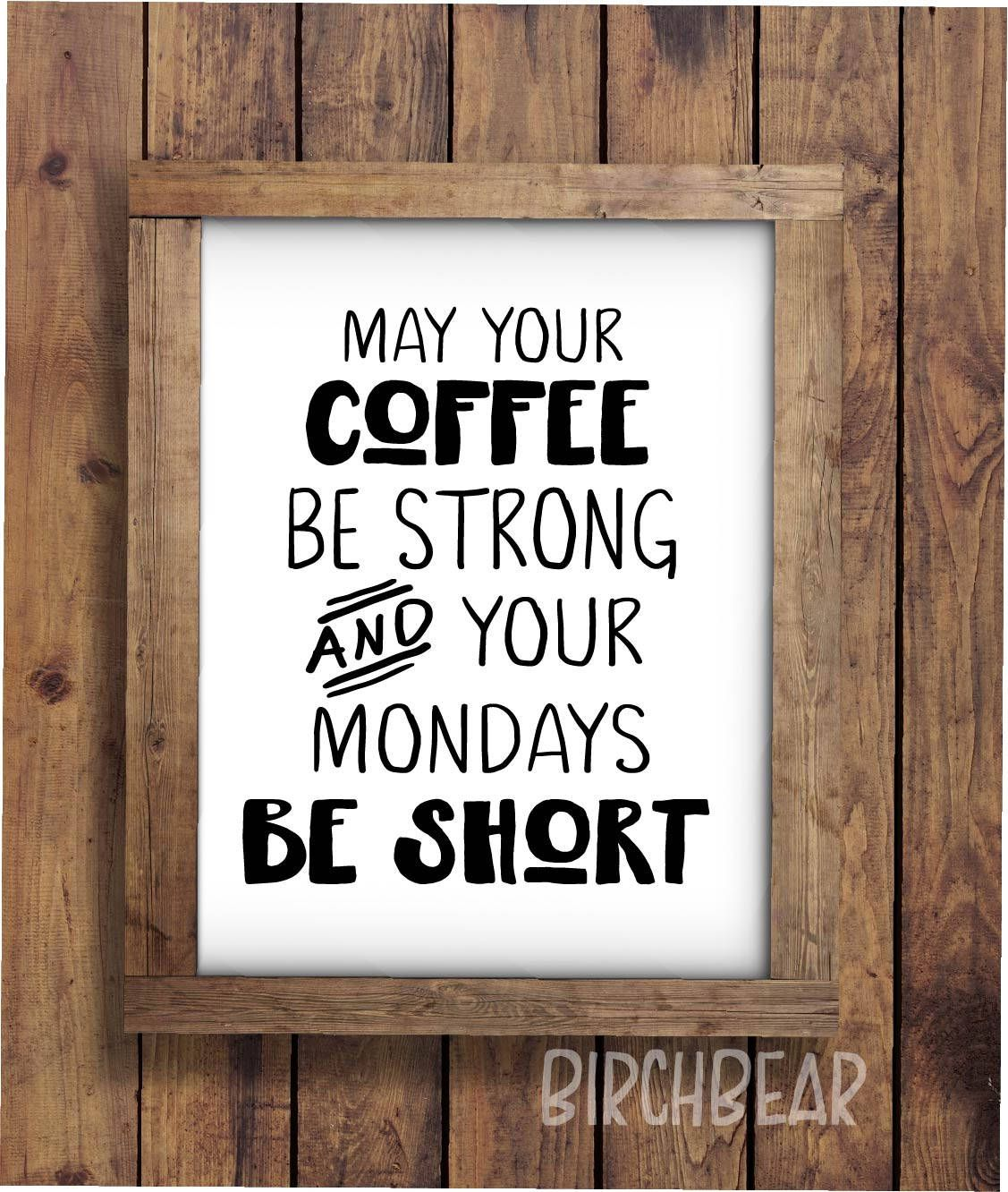 May Your Coffee Be Strong Funny Coffee Quote Office Art Coffee Art Home Wall Quote Home Quote Home Quotes And Sayings Funny Coffee Quotes Wall Quotes
