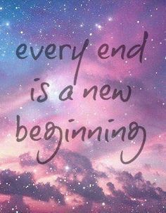 Every end is a new beginning. Tap to see more New ...
