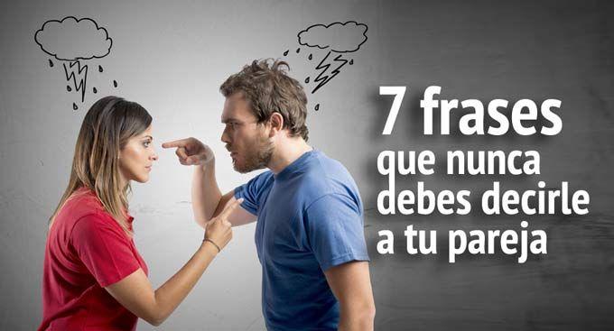 7 Frases Que Nunca Debes Decirle A Tu Pareja Blog Phronesis Book Quotes Relationship Relationship Tips