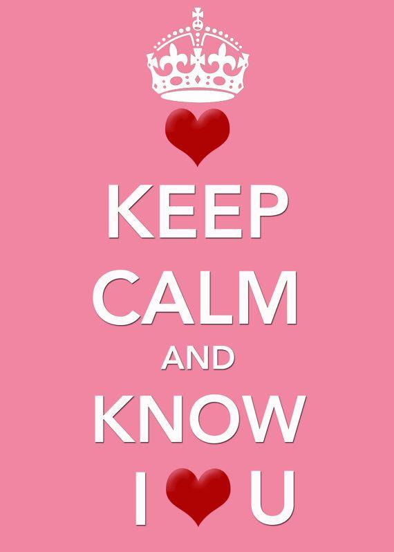 KEEP CALM AND KNOW I ❤️ U tjn | Keep calm quotes, Keep ...