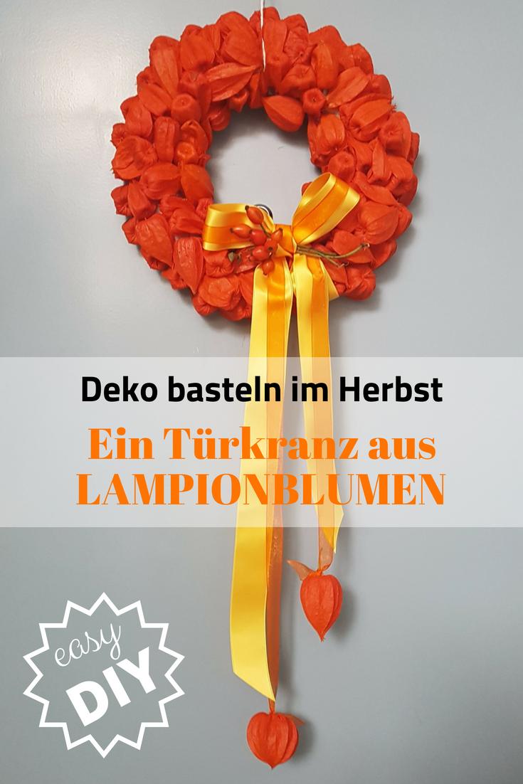 Diy Ein Turkranz Aus Lampionblumen Herbst Pinterest Wreaths