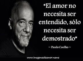 Frases Paulo Coelho Ahora Unas Frases Bonitas De Paulo Coelho