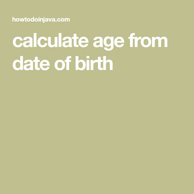 Calculate Age From Date Of Birth Dating Calculator Age