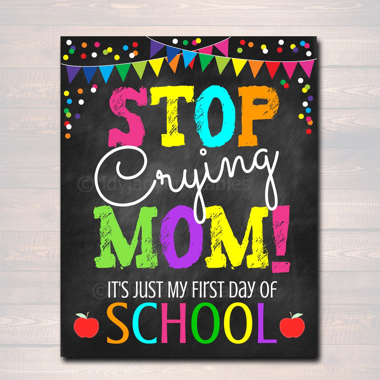 Stop Crying Mom Back To School Photo Prop Pre K