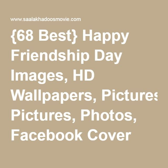 Best Cover Photos For Facebook Hd With Quotes: {68 Best} Happy Friendship Day Images, HD Wallpapers
