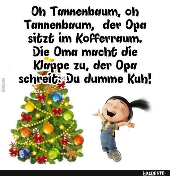 Oh Tannenbaum Oh Tannenbaum Der Opa Sitzt Im Kofferraum Weihnachtsspruche Lustig Witzige Spruche Und Weihnachtswitze
