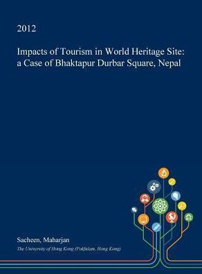 Impacts of Tourism in World Heritage Site: a Case of Bhaktapur Durbar Square, Nepal