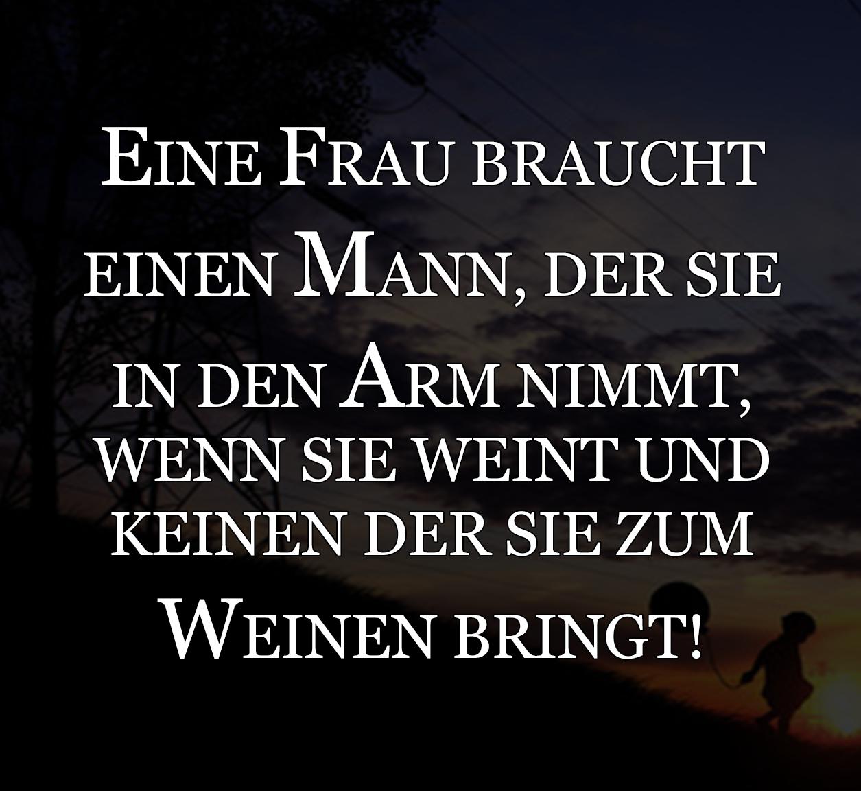 EINE FRAU BRAUCHT EINEN MANN | Sprüche