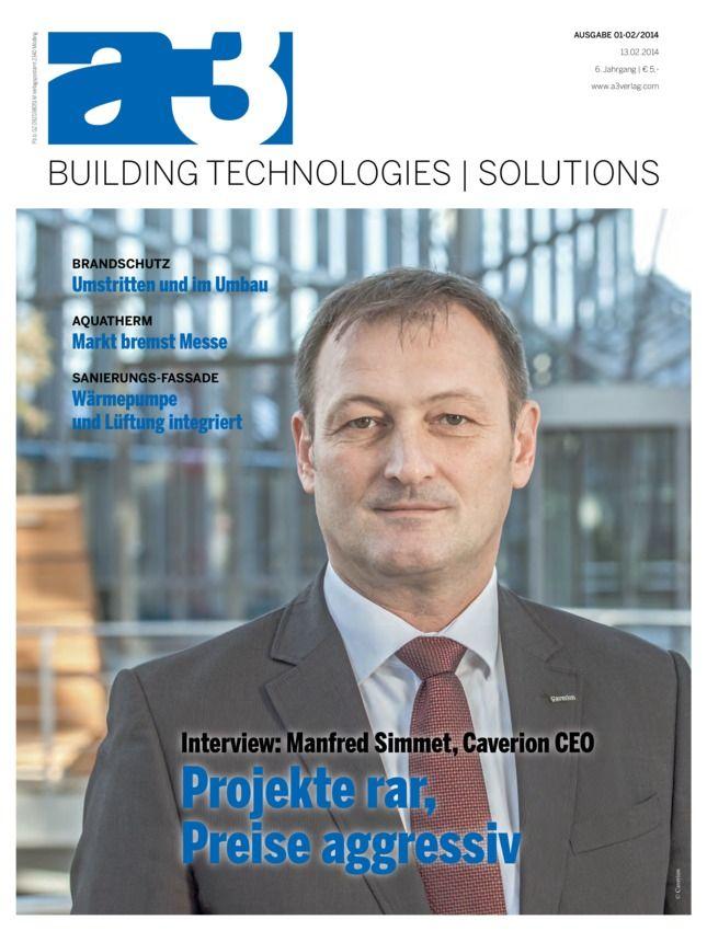 a3 B:Tec - 1-2/2014 : Interview: Manfred Simmet, Caverion CEO Projekte rar, Preise aggressiv