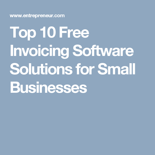 Top Free Invoicing Software Solutions For Small Businesses - Top 10 invoice software