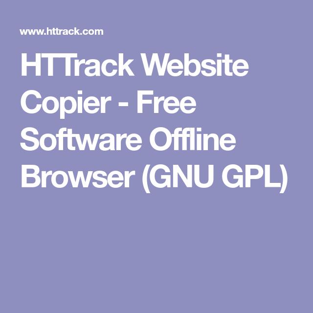 HTTrack Website Copier - Free Software Offline Browser (GNU GPL)