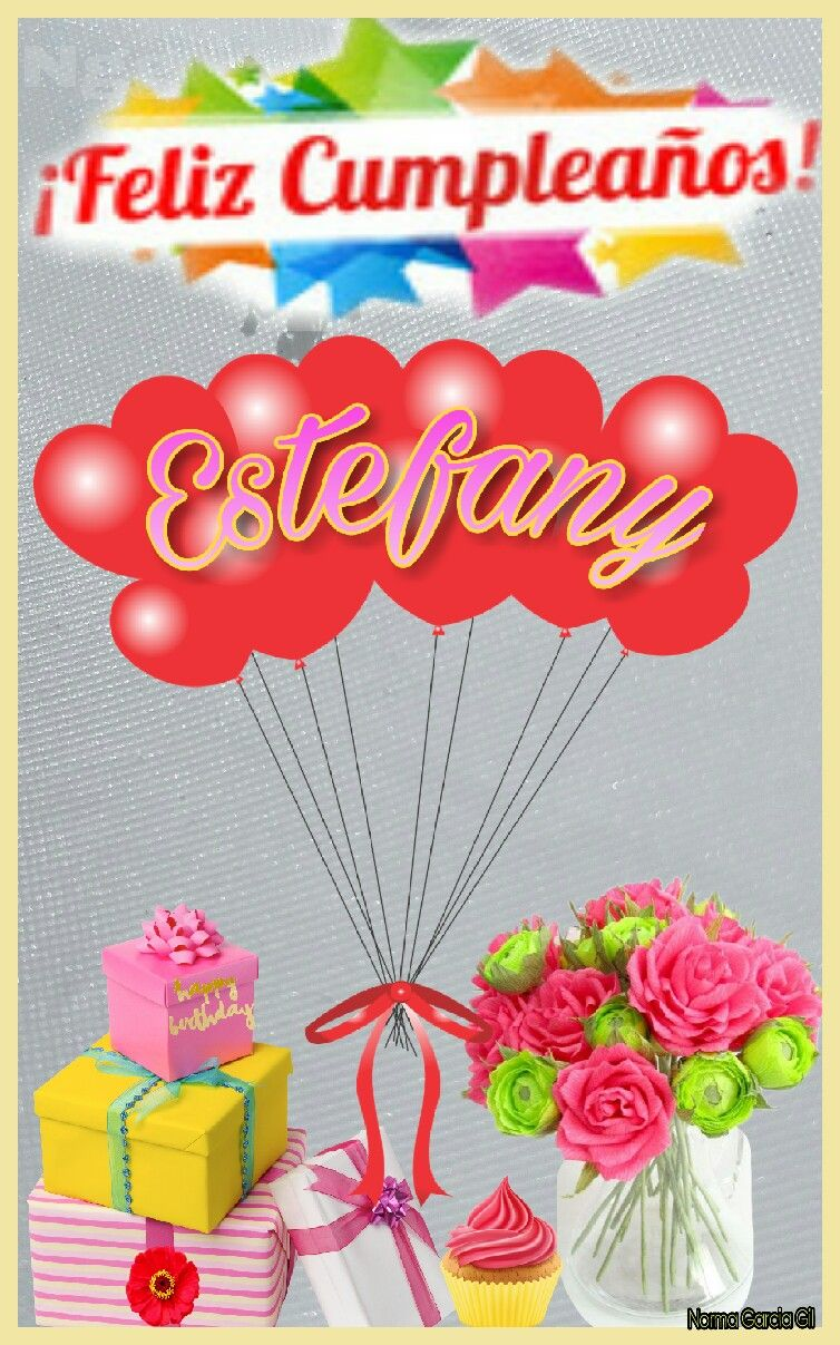 Feliz cumpleaños Estefany FELIZ CUMPLEA u00d1OS CON NOMBRES Birthday y Birthday im
