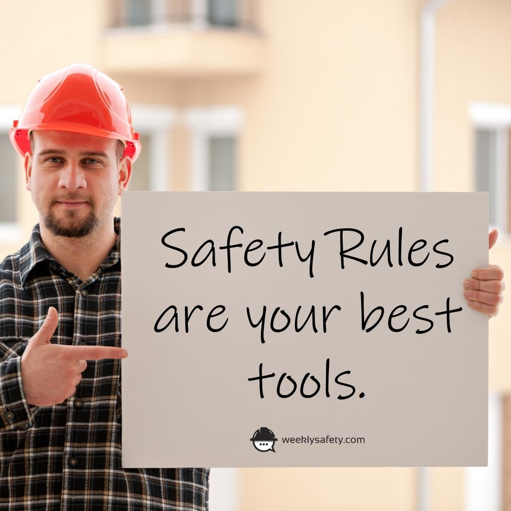 Safety rules are your best tools. Safety quotes, Safety