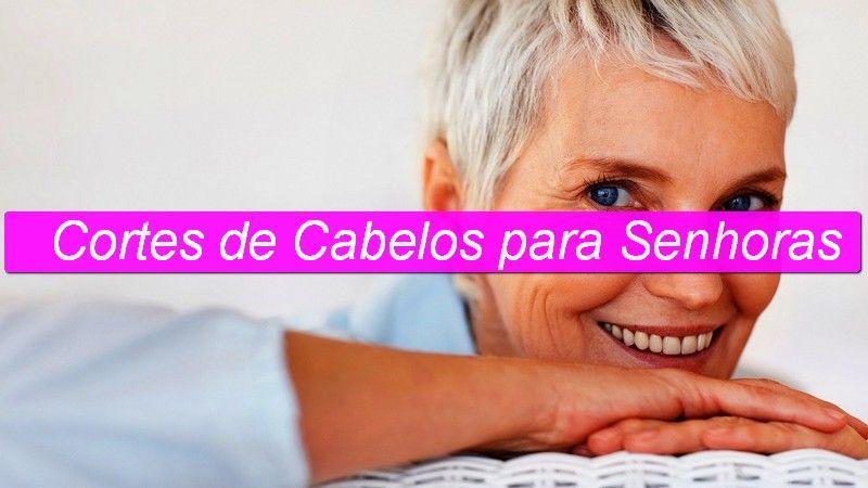 Fotos de Cortes de Cabelos para Senhoras - http://dicasdemulheres.com/fotos-de-cortes-de-cabelos-para-senhoras/
