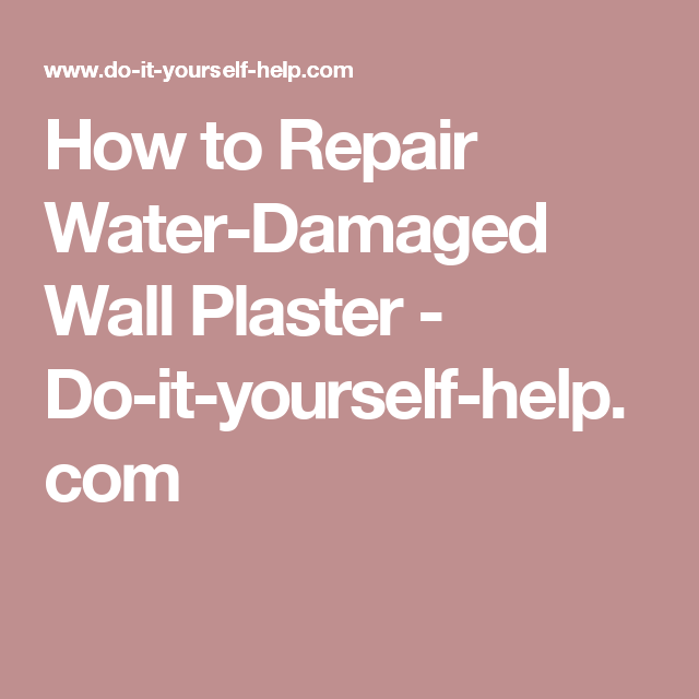 How to repair water damaged wall plaster do it yourself help how to repair water damaged wall plaster do it yourself help solutioingenieria Gallery