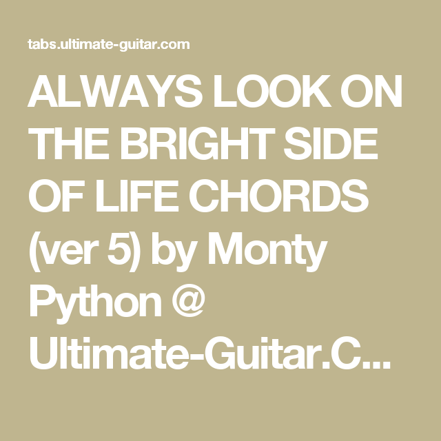 ALWAYS LOOK ON THE BRIGHT SIDE OF LIFE CHORDS (ver 5) by Monty ...