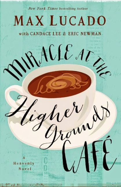 a glimpse of our life: Book Review: Miracle at the Higher Grounds Cafe