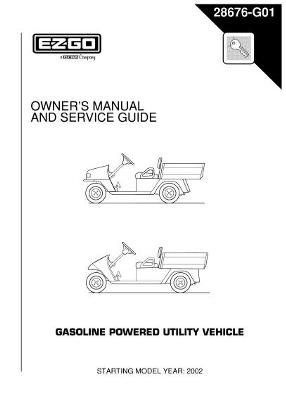 Ezgo 28676g01 2002 Owner S Manual And Service Guide For Gas Workhorse Industrial Utility Vehicles By Ezgo 37 37 Wo Golf Cart Repair Golf Car Golf Cart Parts