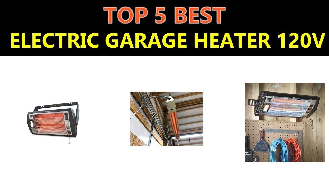 Best Electric Garage Heater 120v 2018 Best Electric Garage