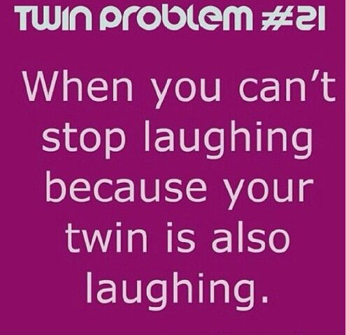The Perks Of Having A Twin Twin Problems Twin Quotes