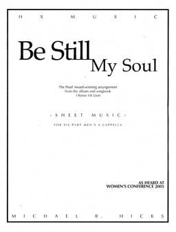 Be Still My Soul Arr Michael R Hicks Byu Vocal Point