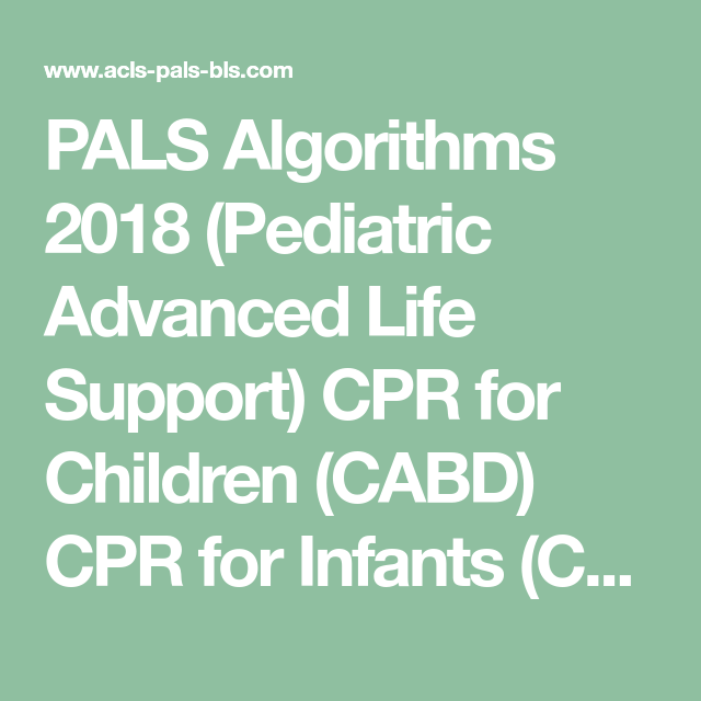 PALS Algorithms 2018 (Pediatric Advanced Life Support) CPR