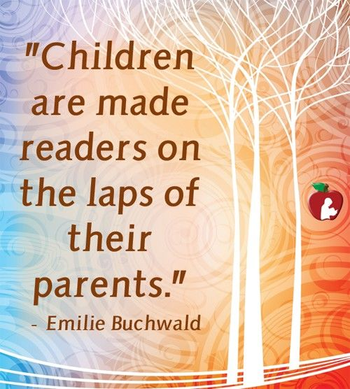 """Inspirational Quotes For Children From Parents: """"Children Are Made Readers On The Laps Of Their Parents"""