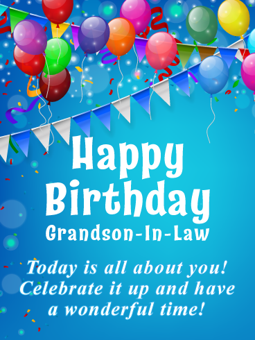 Party Streamers Happy Birthday Card For Grandson In Law Birthday Greeting Cards By Davia Happy Birthday Cards Happy Birthday Grandson Birthday Greeting Cards