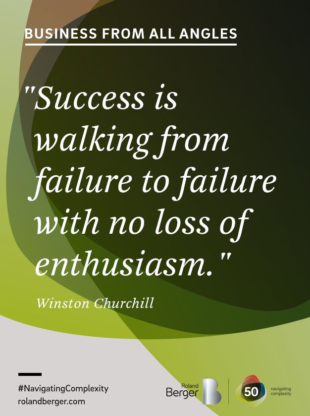 """Success is walking from failure to failure with no loss of enthusiasm."" Quote from Winston Churchill"