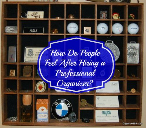 Hire An Organizer: How Do People Feel After Hiring A Professional Organizer