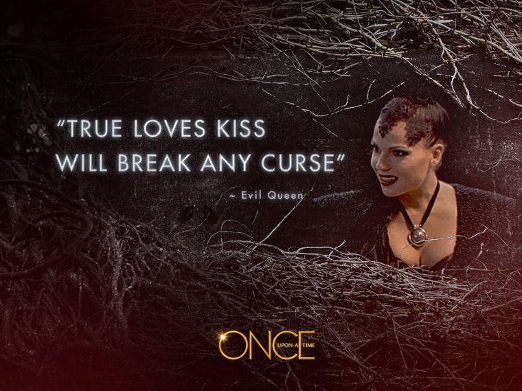 """True Love's Kiss Will Break Any Curse"""