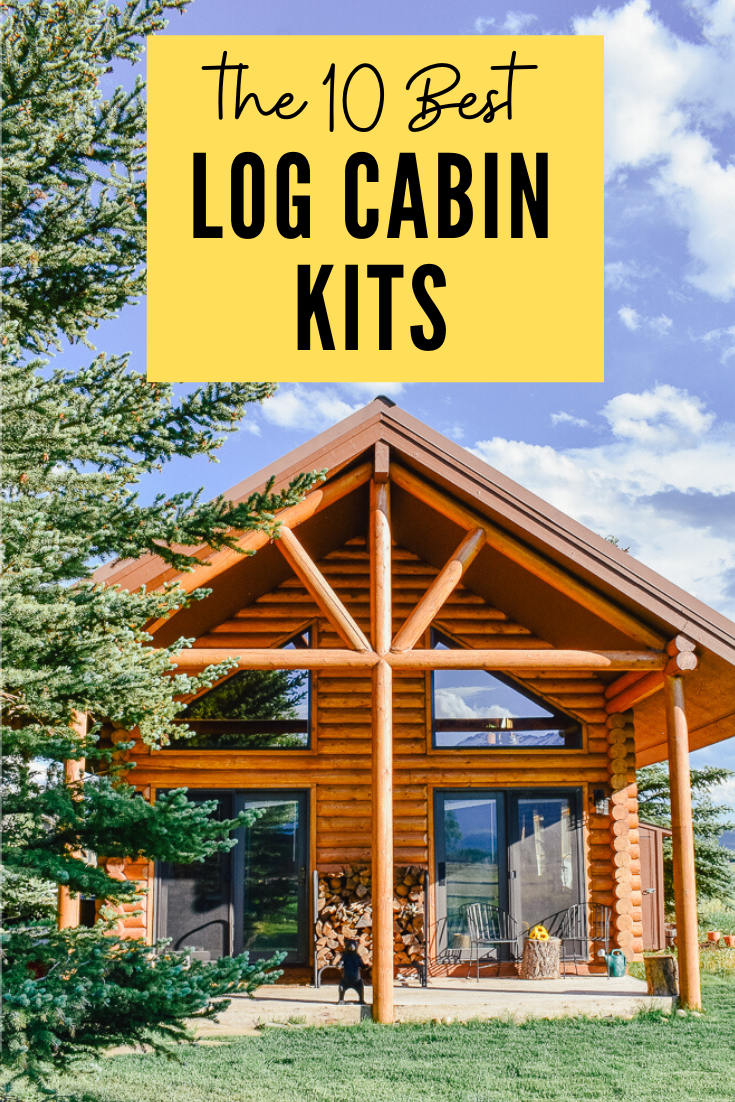 Best On The Market Right Now The Best Log Cabin Kits Small Budget Friendly Log Cabin Kits Plans Log Cabin Kits Building A Cabin How To Build A Log Cabin