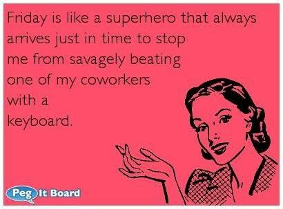 I love my coworkers but this is funny | Ecards funny, Funny ...