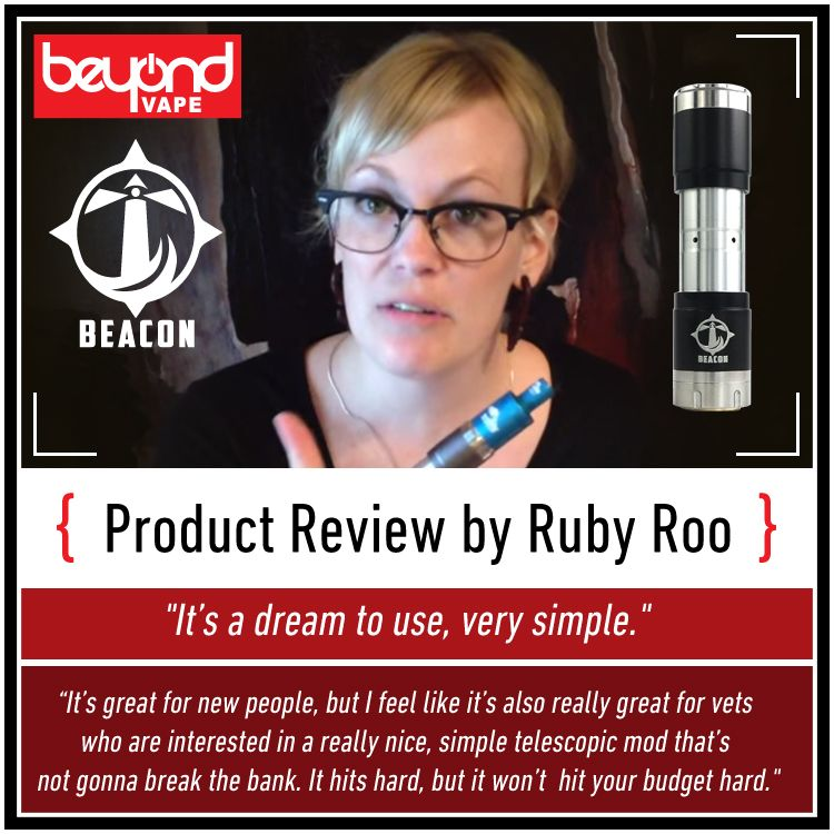 Check out Ruby Roo's review of the Beacon Mod by Beyond Vape!