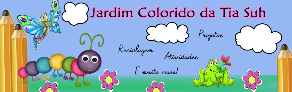 JARDIM COLORIDO DA TIA SUH